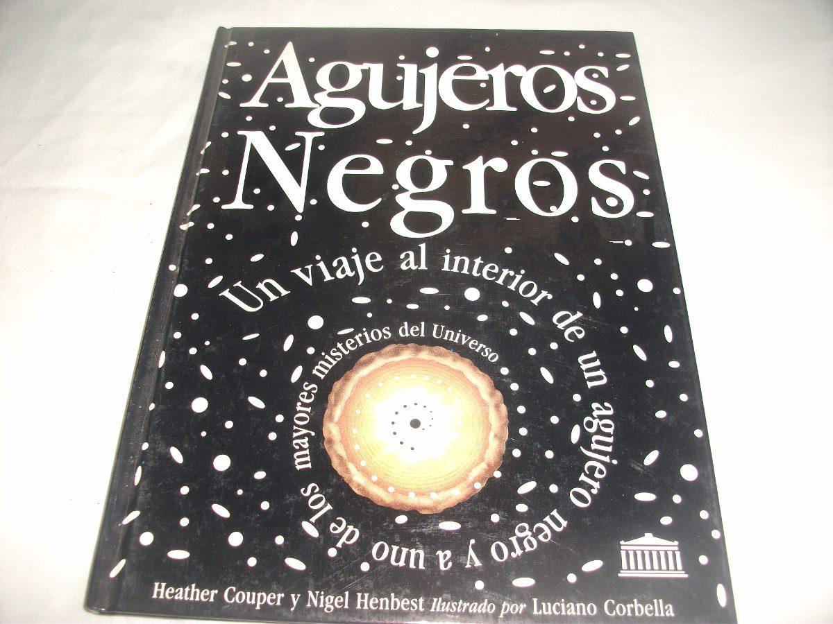Libro Agujeros Negros. Muy Bueno!!!! - $ 230,00 en Mercado Libre