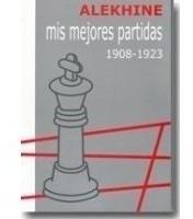 libro ajedrez alekhine mis mejores partidas 1908-1923