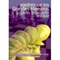 libro ajedrez de los grandes maestros jugada a jugada