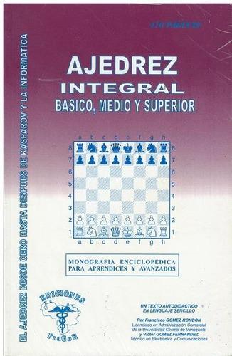 libro, ajedrez integral, básico medio y superior f. rondon.