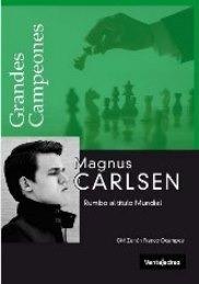 libro ajedrez - magnus carlsen - rumbo al titulo mundial
