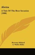libro aletta: a tale of the boer invasion (1900), bertram mi