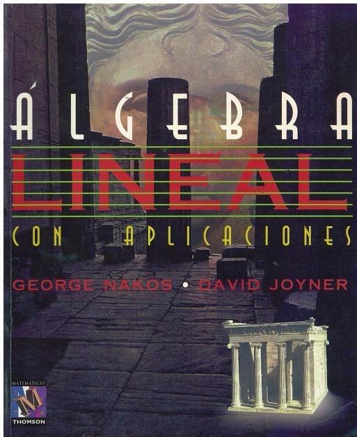 ALGEBRA LINEAL - NAKOS Libro-algebra-lineal-con-aplicaciones-georges-nakos-joyner-D_NQ_NP_489711-MLV20639111285_032016-F