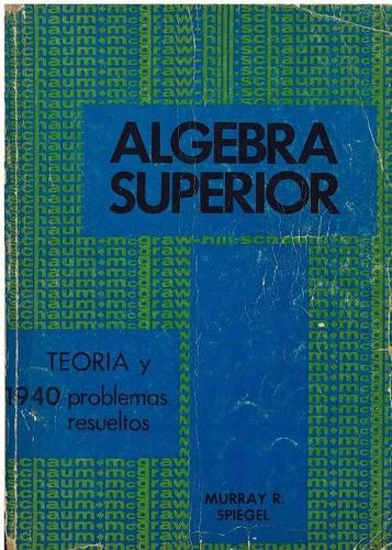 libro, álgebra superior de murray r. spiegel serie schaum.