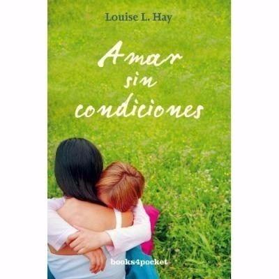 libro amar sin condiciones louise hay
