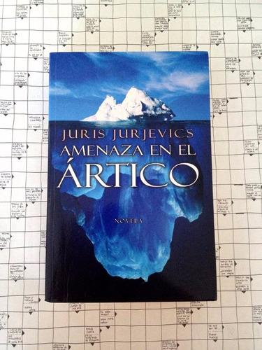 libro amenaza en el ártico de jurjevics juris. u25