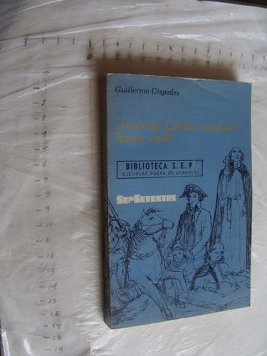 libro america latina colonia hasta 1650 , guillermo cespedes