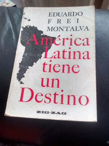 libro america latina tiene un destino eduardo frei mont(r746