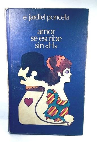 libro amor se escribe sin h de enrique jardiel poncela