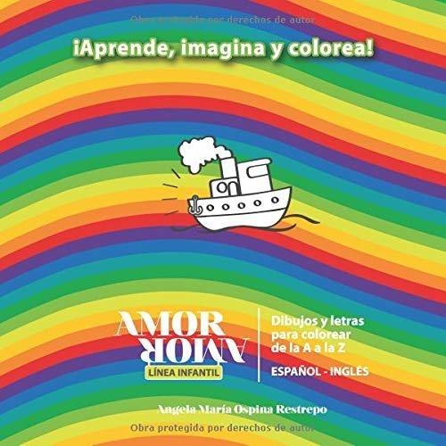 Libro Amoramor Dibujos Y Letras Para Colorear De La A A La