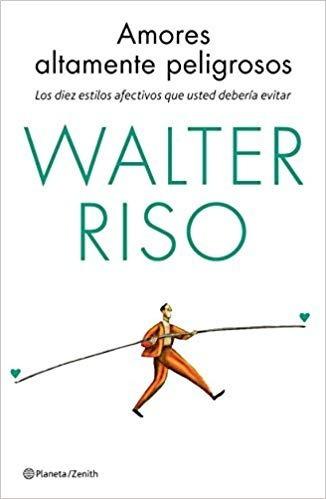 libro - amores altamente peligrosos de walter riso (pdf)