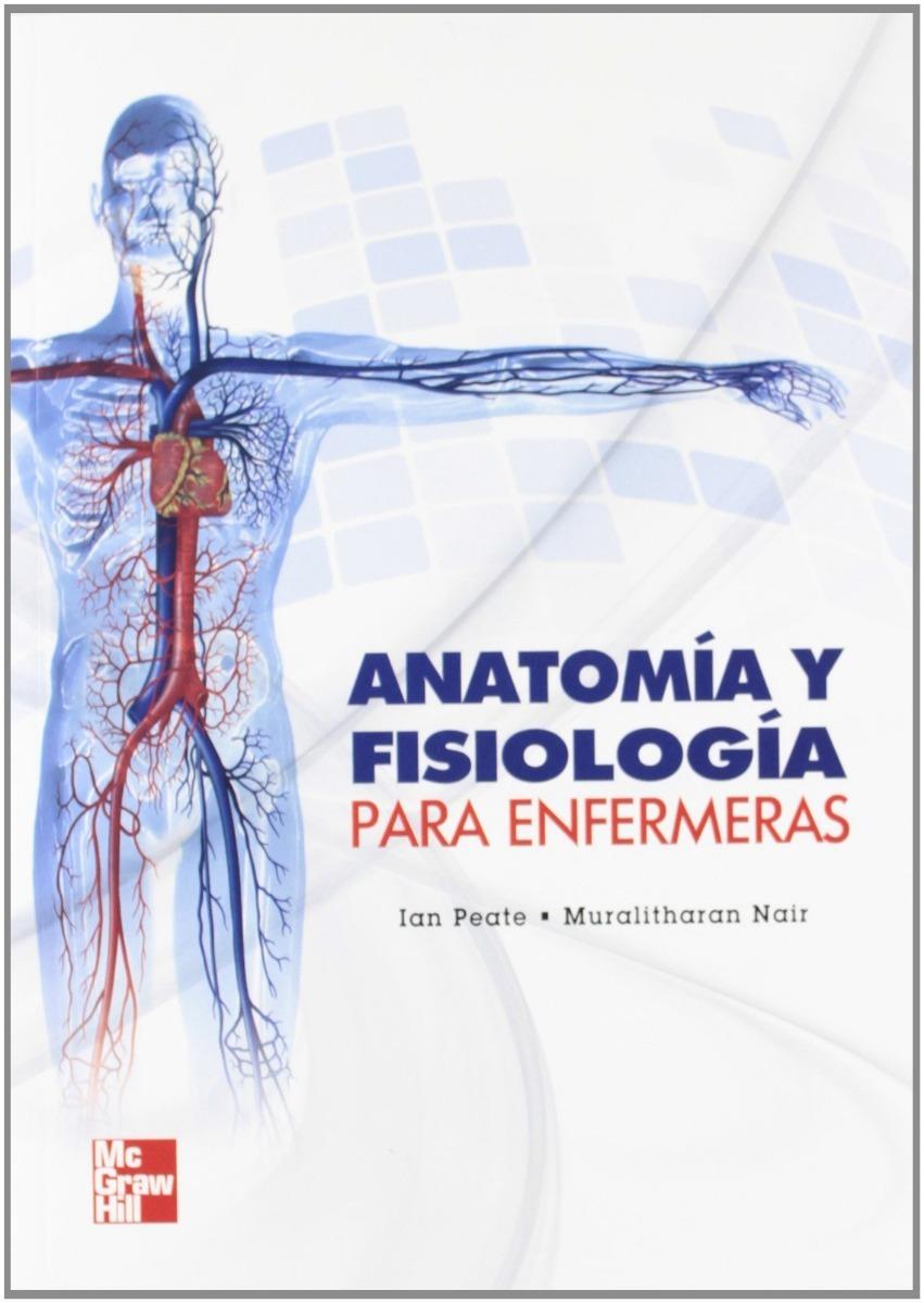Libro Anatomia Fisiologia Para Enfermeras Ian Peate Muralith ...