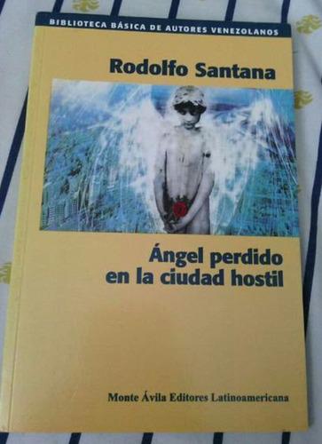 libro angel perdido en la ciudad hostil de rodolfo santana