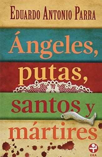 libro ángeles, putas, santos y mártires - nuevo
