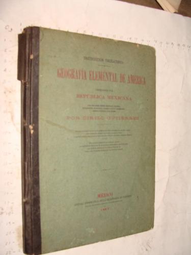 libro año 1894 geografia elemental de america  y especialmen