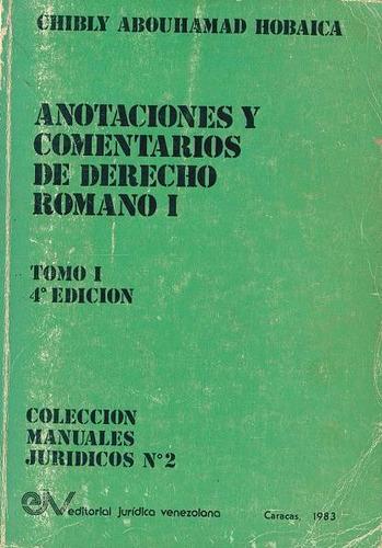 libro, anotaciones y comentarios de derecho romano i.