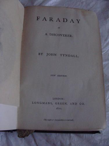 libro antiguo año 1870 , faraday as discovererer , john tynd