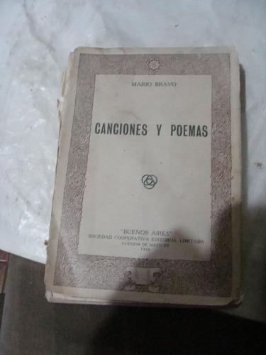 libro antiguo año 1918 canciones y poemas , mario bravo ,  1