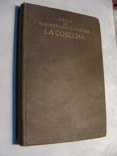 libro antiguo año 1918 ,la cosecha , obras de rabindranath t