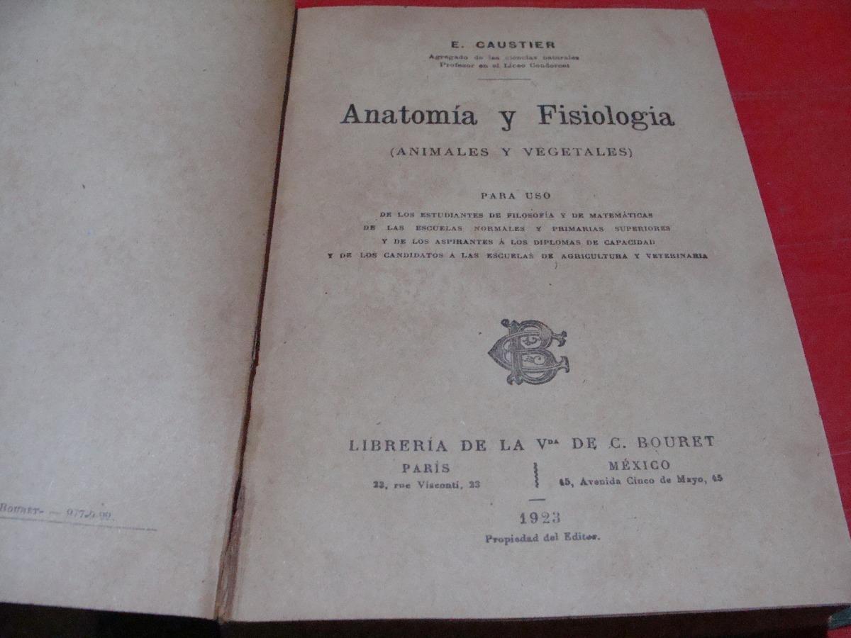 Libro Antiguo Año 1923 Anatomia Y Fisiologia , Animales Y Ve ...