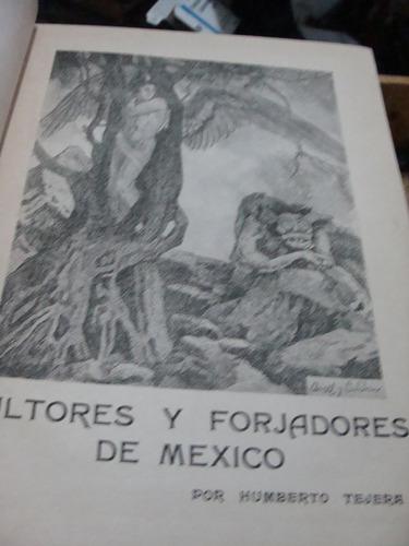 libro antiguo  año 1929 , cultores y forjadores de mexico ,