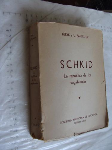libro antiguo año 1942 , schkid , la republica de los vagabu