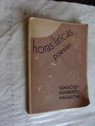 libro antiguo año 1944 , horas liricas poesias , ignacio hum