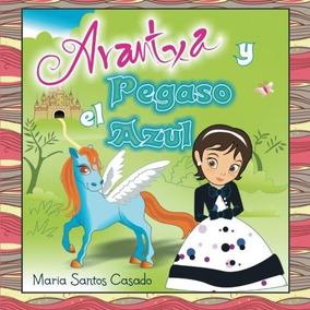 Y Casado Pegaso El LibroArantxa Azul Santos Maria sChdtQr