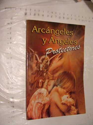 libro arcangeles y angeles protectores ,  año 2008 , 93 pagi