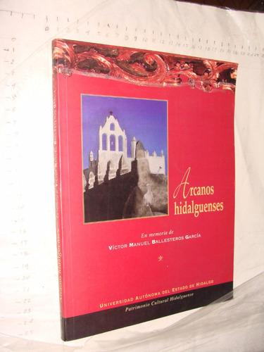 libro arcanos hidalguenses , victor manuel ballesteros , año