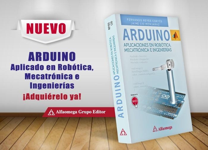 Libro arduino aplicaciones en robotica mecatronica e inge