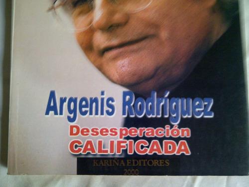 libro argenis rodriguez desesperacion calificada  j.sant roz