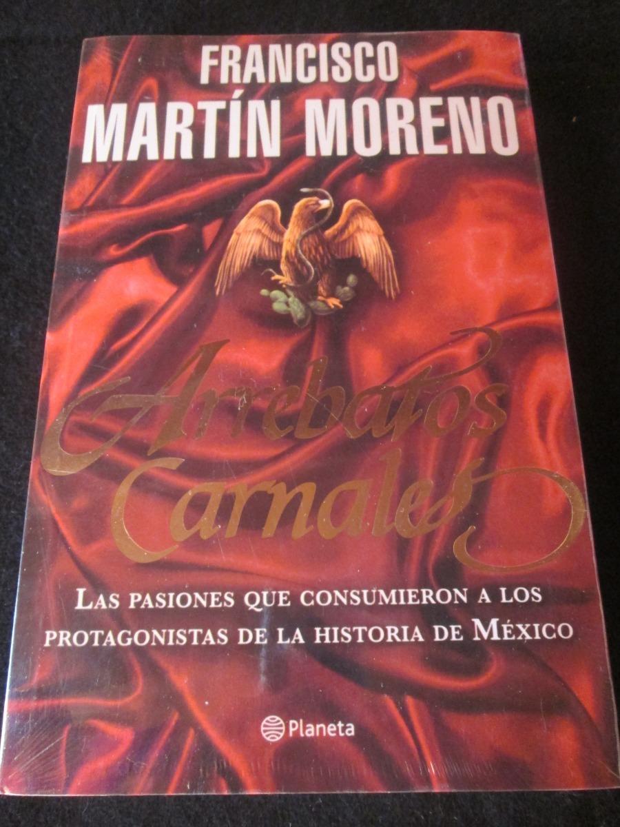GRATIS LIBRO ARREBATOS CARNALES DE FRANCISCO MARTIN MORENO DESCARGAR