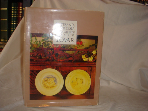 libro artesania y cortesía los platos de maria luisa tovar