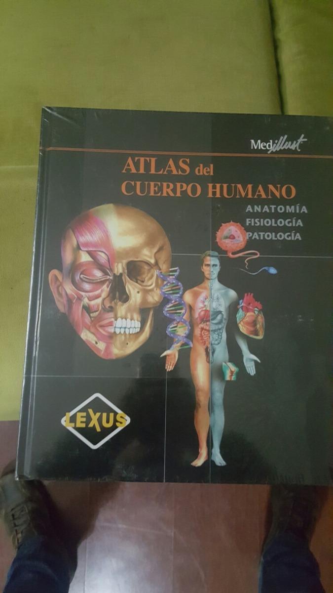 Libro Atlas Del Cuerpo Humano Anatomia Fisiologia Patologia ...