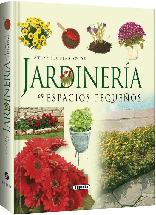 Libro atlas ilustrado de jardineria en espacios peque os - Libros sobre jardineria ...