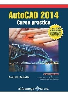 libro autocad 2014 curso práctico cebolla alfaomega