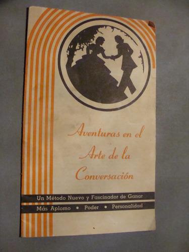 libro aventuras en el arte de la conversacion   , año 1954 ,