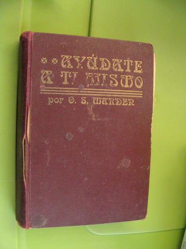 libro ayudate a ti mismo , o.s. marden , 331 paginas