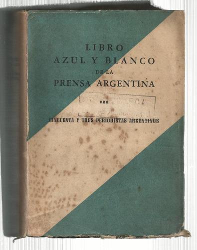 libro azul y blanco de la prensa argentina x 53 periodistas