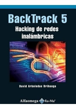 libro backtrack 5 - hacking de redes inalámbricas arboledas