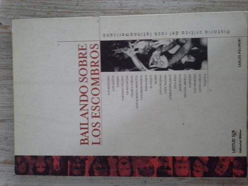 libro bailando sobre los escombros.rock latinoamericano 2001