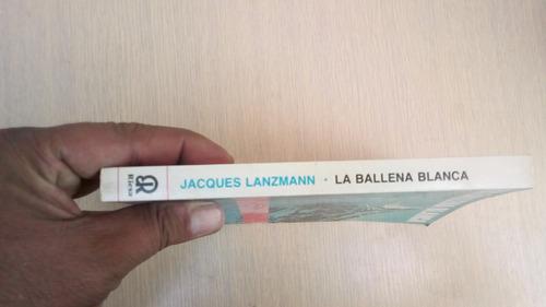 libro ballena blanca de jacques lanzmann