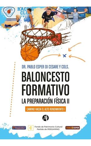 libro: baloncesto formativo - la prep. física ii.