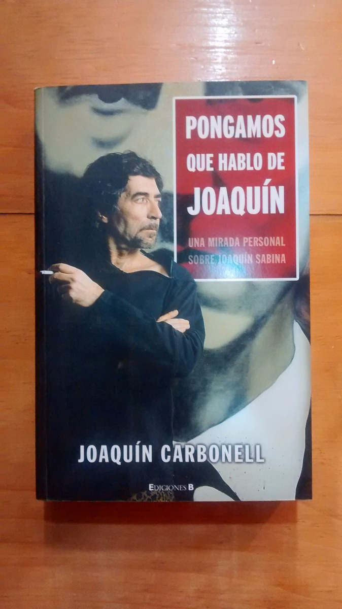 Libro Biografia Joaquin Sabina Con Fotos J Carbonell 150 00
