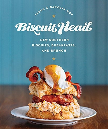 libro biscuit head: new southern biscuits, breakfasts, and