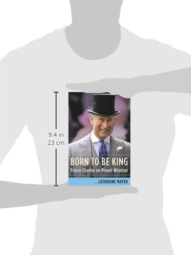 libro born to be king: prince charles on planet windsor