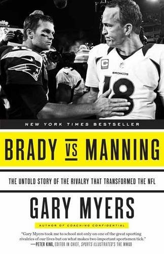 libro brady vs manning: the untold story of the rivalry that