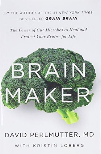 libro brain maker: the power of gut microbes to heal and pro