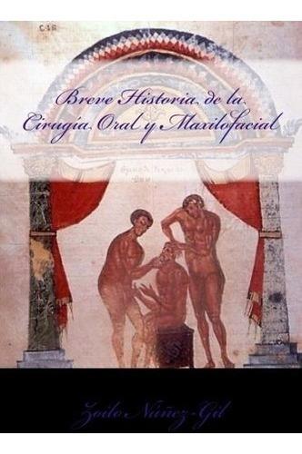 libro : breve historia de la cirugia oral y maxilofacial ...